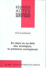 Nouveaux Actes Semiotiques, N 83/2002. En Deca Ou Au-Dela Des Strate Gies, La Presence Contagieuse - Intérieur - Format classique