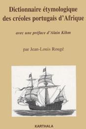 Dictionnaire étymologique des créoles portugais d'Afrique - Couverture - Format classique