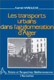 Les transports urbains dans l'agglomération d'Algérie - Couverture - Format classique