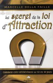 Le Secret De La Loi D'Attraction ; Comment Creer Deliberement Sa Vie En En 30 Jours - Intérieur - Format classique