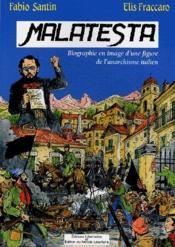 Malatesta ; biographie en image d'une figure de l'anarchisme italien - Couverture - Format classique