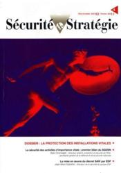 Vente livre :  Revue Securite & Strategie N.4 ; La Protection Des Installations Vitales  - Collectif