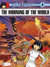 Vente livre :  Yoko Tsuno T.17 ; the morning of the world  - Roger Leloup