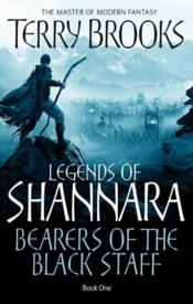 Vente livre :  BEARERS OF THE BLACK STAFF - LEGENDS OF SHANNARA VOL 1  - Terry Brooks