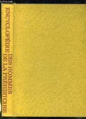 Encyclopedie Des Hommes De La Prehistoire. - Couverture - Format classique