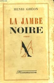 La Jambe Noire. - Couverture - Format classique