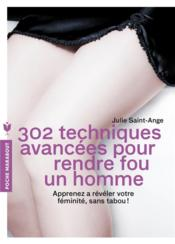 302 techniques avancées pour rendre fou un homme - Couverture - Format classique