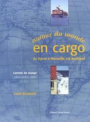 Autour Du Monde En Cargo : Du Havre A Marseille Via Auckland - Intérieur - Format classique