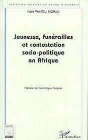 Jeunesse, funérailles et contestation socio-politique en Afrique - Intérieur - Format classique