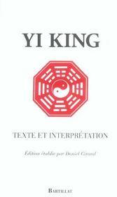Yi king ; texte et interprétation - Intérieur - Format classique