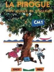 La pirogue. livre unique de français, CM1 - Couverture - Format classique