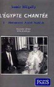 L'Egypte chantée t.1 ; Mohammed Abdel Wahhab - Intérieur - Format classique