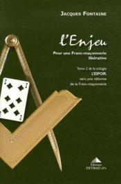 L'espoir t.2 ; l'enjeu, pour une franc-maçonnerie libérative - Couverture - Format classique
