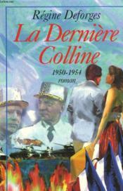 La Derniere Colline. 1950-1954. - Couverture - Format classique