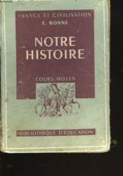 Notre Histoire. Cours Moyen. Programme 1945. Travaux Pratiques De Fontugne Et Goze. - Couverture - Format classique