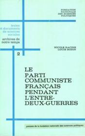 Le parti communiste français pendant l'entre-deux guerres - Couverture - Format classique