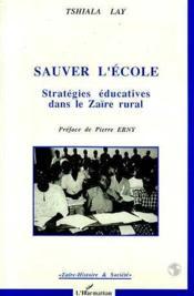 Sauver l'école ; stratégies éducatives dans le Zaïre rural - Couverture - Format classique