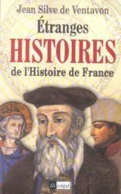 Etranges Histoires De L'Histoire De France - Couverture - Format classique