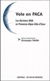 Vote en PACA ; les élections 2002 en Provence-Alpes-Côte d'Azur - Couverture - Format classique