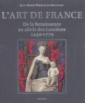L'Art De France De La Renaissance Au Siecle Des Lumieres 1450-1770 - Intérieur - Format classique