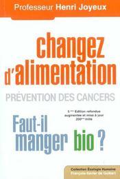 Changer d'alimentation ; prévention des cancers ; faut-il manger bio ? (5e édition) - Intérieur - Format classique