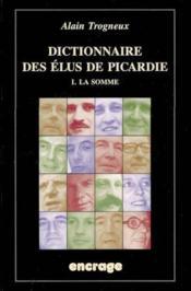 Dictionnaire Des Elus De Picardie T1 - Couverture - Format classique