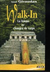 Walk In - La Femme Qui Changea De Corps - Couverture - Format classique