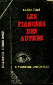 Les Fiancees Des Autres. Collection L'Aventure Criminelle N° 157 - Couverture - Format classique