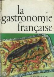 La Gastronomie Francaise. - Couverture - Format classique