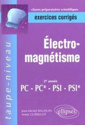 Electromagnetisme 2e Annee Pc-Pc*-Psi-Psi* Exercices Corriges - Intérieur - Format classique