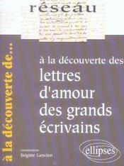 A La Decouverte Des Lettres D'Amour Des Grands Ecrivains - Intérieur - Format classique