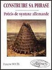 Construire Sa Phrase Precis De Syntaxe Allemande - Couverture - Format classique
