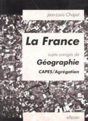 La France Sujets Corriges De Geographie Capes/Agregation - Couverture - Format classique