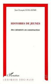 Histoires De Jeunes : Des Identites En Construction - Intérieur - Format classique