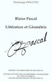Blaise Pascal. Litterature Et Geometrie - Couverture - Format classique