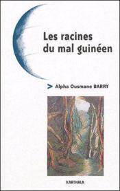 Les racines du mal guinéen - Couverture - Format classique