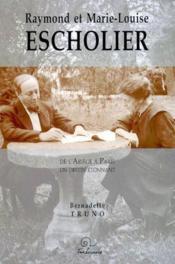 Raymond Et Marie-Louis Escholier ; De L'Ariege A Paris Un Destin Etonnant - Couverture - Format classique