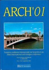 Arch'01 ; Troisieme Conference Sur Les Ponts En Arc - Couverture - Format classique
