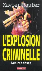 L'explosion criminelle ; les reponses - Intérieur - Format classique