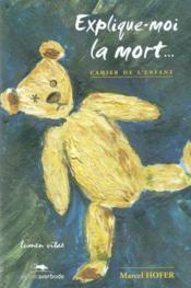 Explique Moi La Mort Cahier Enfant - Couverture - Format classique