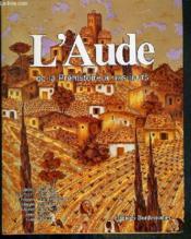 L'Aude ; de la Préhistoire à nos jours - Couverture - Format classique