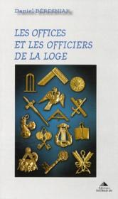 Les offices et les officiers de la loge - Couverture - Format classique