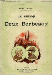 La Maison Des Deux Barbeaux. Collection Modern Bibliotheque. - Couverture - Format classique