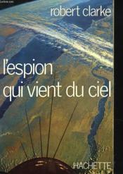L'Espion Qui Vient Du Ciel - Couverture - Format classique