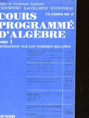 Cours Programme D'Algebre - Tome I Operation Sur Les Nombres Relatifs - Couverture - Format classique