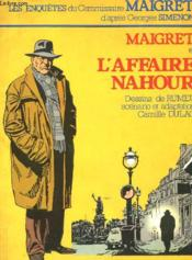 Le Commissaire Maigret Mene L'Enquete: L'Affaire Nahour - Couverture - Format classique
