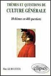 Themes Et Questions De Culture Generale 10 Themes En 400 Questions - Intérieur - Format classique