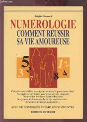 Numerologie, Comment Reussir Sa Vie Amoureuse - Couverture - Format classique