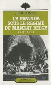 Le Rwanda sous le régime du mandat belge (1916-1931) - Couverture - Format classique