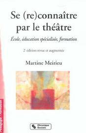 Se Reconnaitre Par Le Theatre Nlle Edition - Intérieur - Format classique
